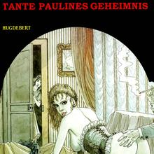 Tante Paulines Geheimnis 1 von Hugdebert