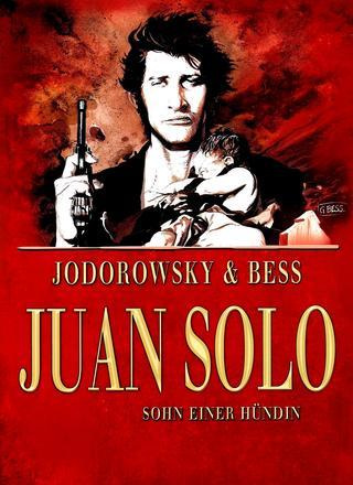 Juan Solo 1 Sohn einer Huendin von Alexandro Jororowsky, Georges Bess