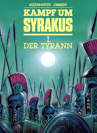 Kampf um Syrakus 1 Der Tyrann von Anton Atzenhofer, Gerd Zimmer