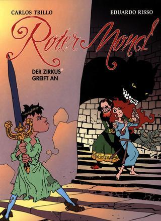 Roter Mond 2 Der Zirkus Greift an von Carlos Trillo, Eduardo Risso