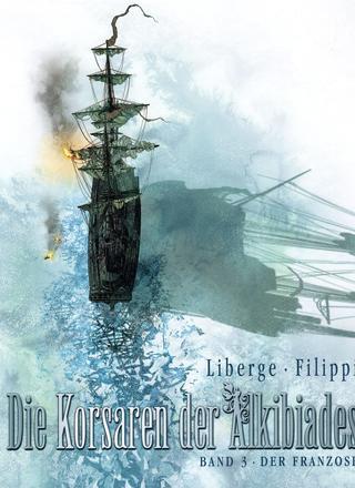 Die Korsaren der Alkibiades 3 Der Franzose von Eric Liberge, Denis-Pierre Filippi
