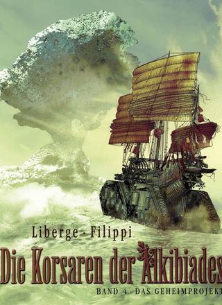 Die Korsaren der Alkibiades 4 Das Geheimprojekt von Eric Liberge, Denis-Pierre Filippi