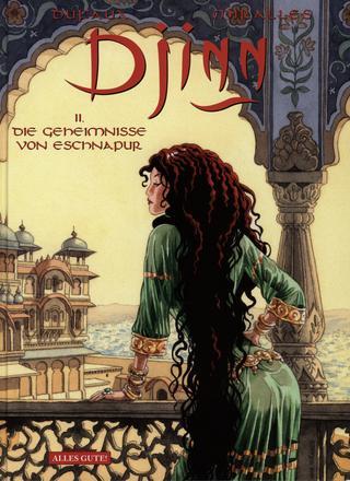 Djinn 11 Die Geheimnisse von Eschnapur von Jean Dufaux, Ana Miralles