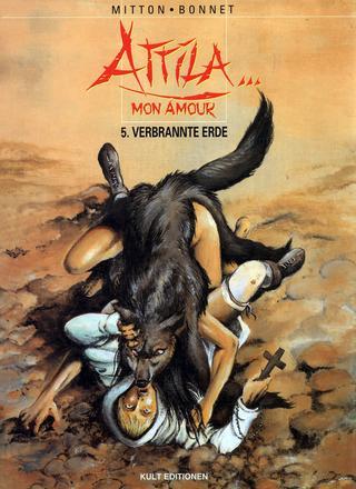 Attila Mon Amour 5 Verbrannte Erde by Jean-Yves Mitton, Franck Bonnet