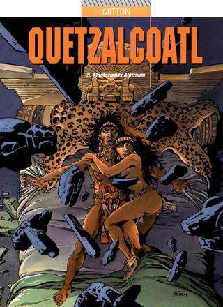 Quetzalcoatl 3 Moctezumas Alptraum von Jean-Yves Mitton