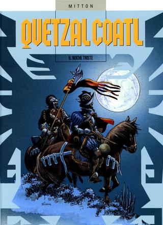 Quetzalcoatl 6 Noche Triste von Jean-Yves Mitton