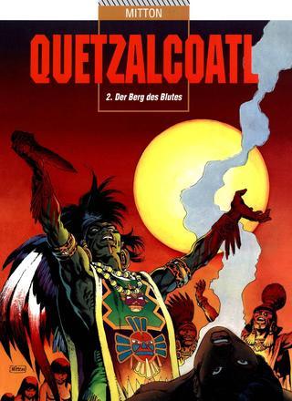 Quetzalcoatl 2 Der Berg des Blutes von Jean-Yves Mitton