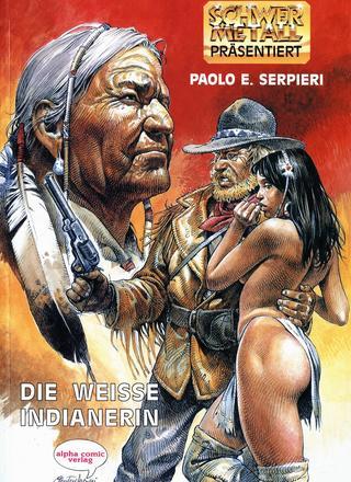 Die Weisse Indianerin von Paolo Eleuteri Serpieri