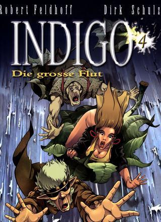 Indigo 4 Die grosse Flut von Robert Feldhoff, Dirk Schulz