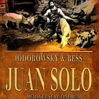 Juan Solo 2 Heiliger Schweinehund von Alexandro Jororowsky, Georges Bess