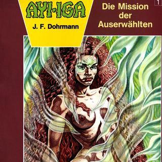 Ayi-Iga 1 Die Mission der Auserwaehlten von Friedrich Dohrmann