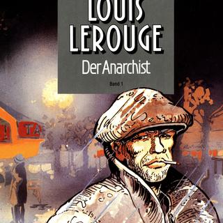 Louis Lerouge 1 Der Anarchist von Giroud, Dethoray