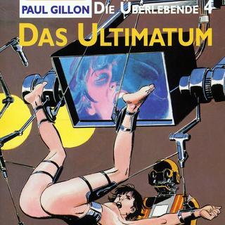 Die Ueberlebende 4 Das Ultimatum von Paul Gillon