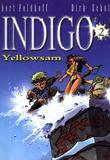 Indigo 2 Yellowsam von Robert Feldhoff, Dirk Schulz